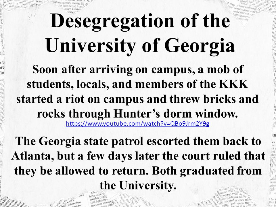 Soon after arriving on campus, a mob of students, locals, and members of the KKK started a riot on campus and threw bricks and rocks through Hunter's dorm window.