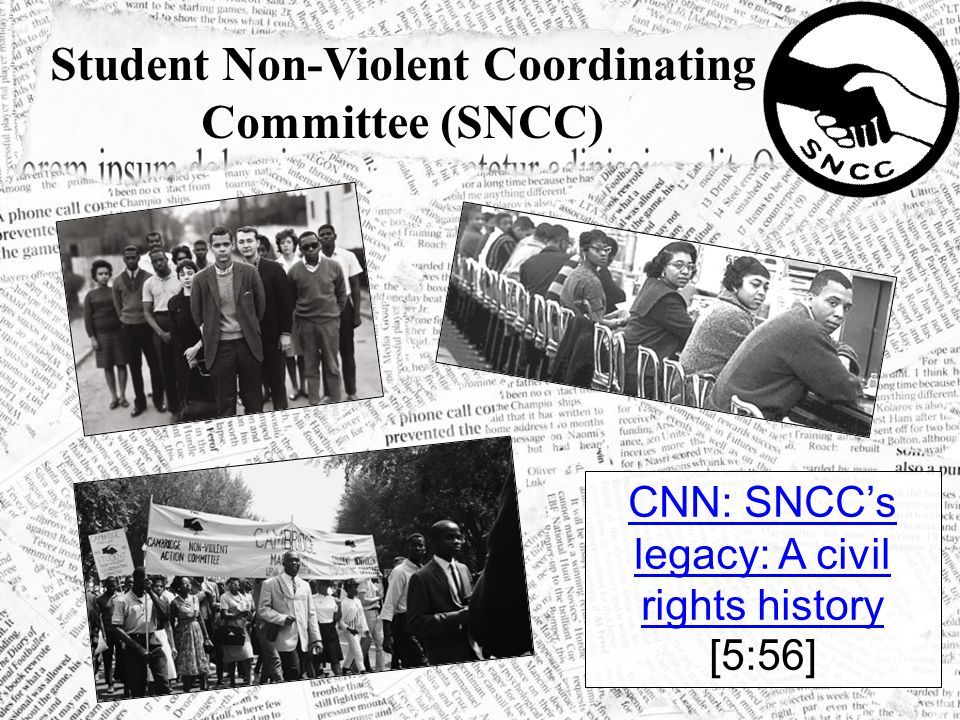Student Non-Violent Coordinating Committee (SNCC) CNN: SNCC's legacy: A civil rights history CNN: SNCC's legacy: A civil rights history [5:56]