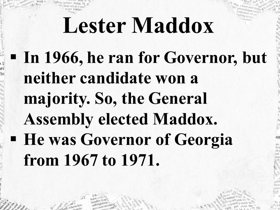  In 1966, he ran for Governor, but neither candidate won a majority.