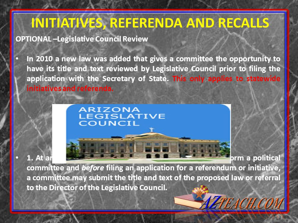 OPTIONAL –Legislative Council Review In 2010 a new law was added that gives a committee the opportunity to have its title and text reviewed by Legisla