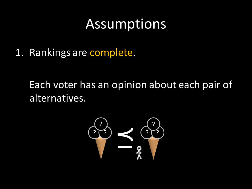 Assumptions 2.Rankings are transitive.