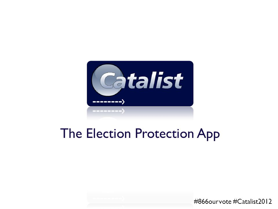 The Election Protection App #866ourvote #Catalist2012