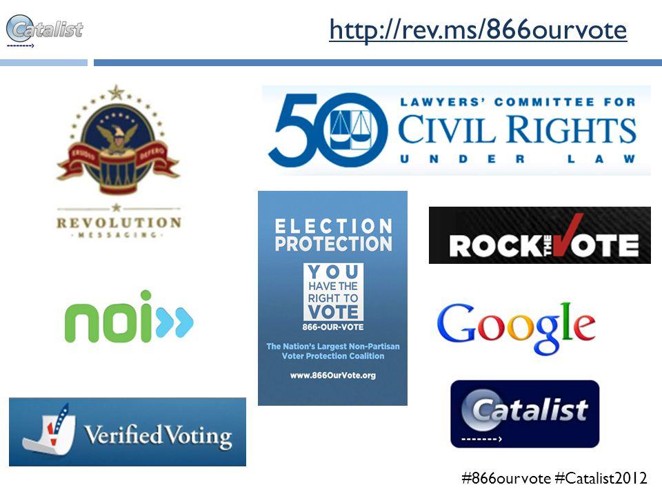 #866ourvote #Catalist2012 http://rev.ms/866ourvote