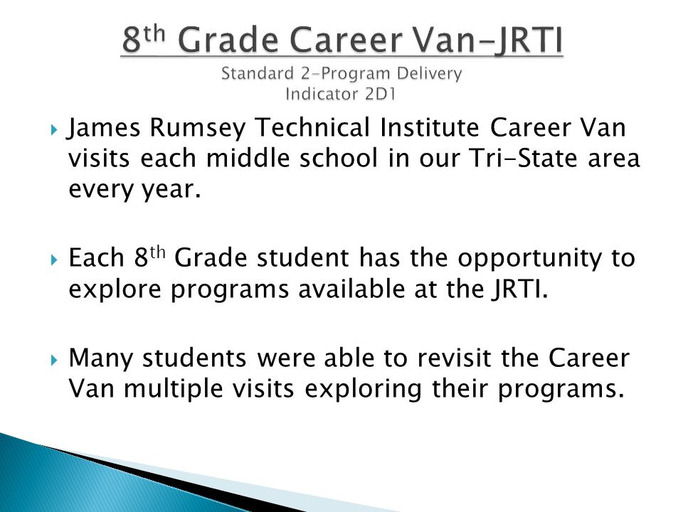  James Rumsey Technical Institute Career Van visits each middle school in our Tri-State area every year.