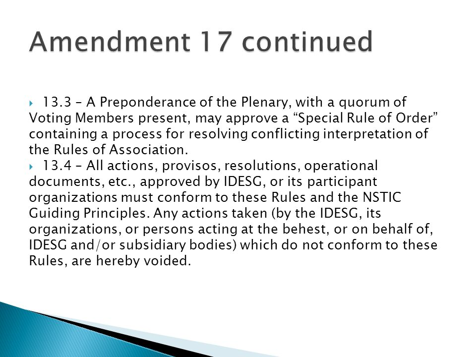  13.3 – A Preponderance of the Plenary, with a quorum of Voting Members present, may approve a Special Rule of Order containing a process for resolving conflicting interpretation of the Rules of Association.
