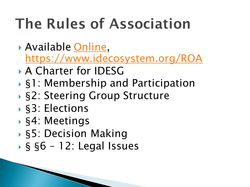  Available Online, https://www.idecosystem.org/ROAOnline https://www.idecosystem.org/ROA  A Charter for IDESG  § 1: Membership and Participation  § 2: Steering Group Structure  § 3: Elections  § 4: Meetings  § 5: Decision Making  § § 6 – 12: Legal Issues