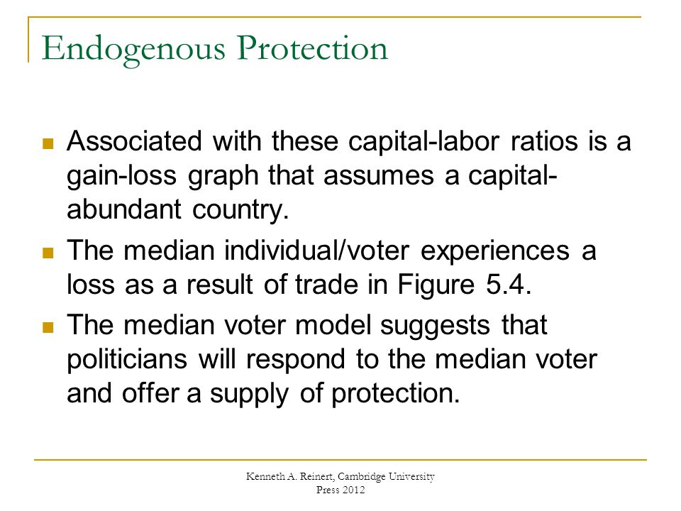 Endogenous Protection Associated with these capital-labor ratios is a gain-loss graph that assumes a capital- abundant country.