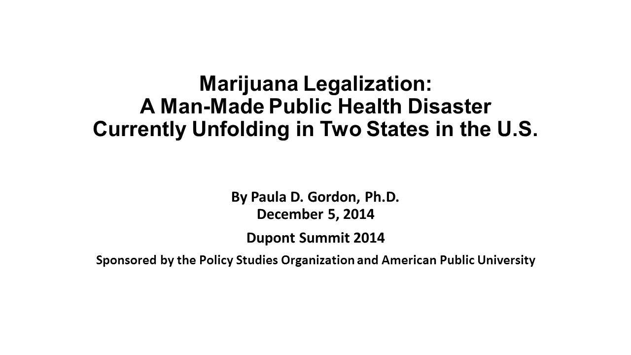 Marijuana Legalization: A Man-Made Public Health Disaster Currently Unfolding in Two States in the U.S.