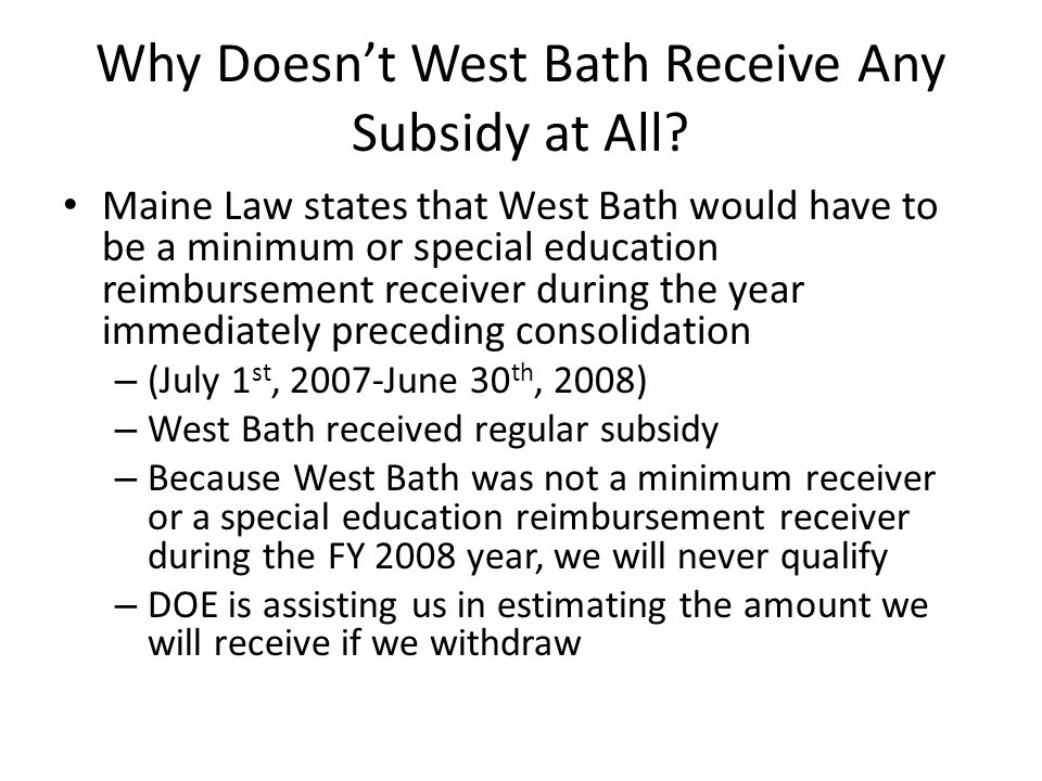 Why Doesn't West Bath Receive Any Subsidy at All.