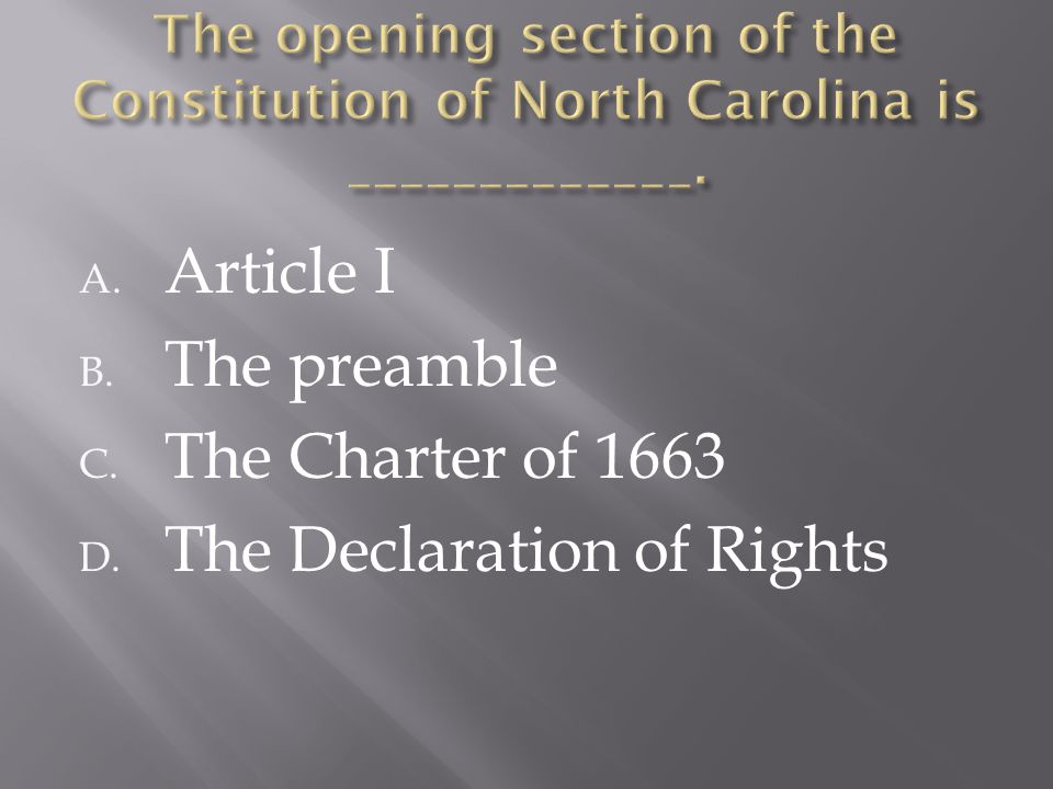 A. Article I B. The preamble C. The Charter of 1663 D. The Declaration of Rights