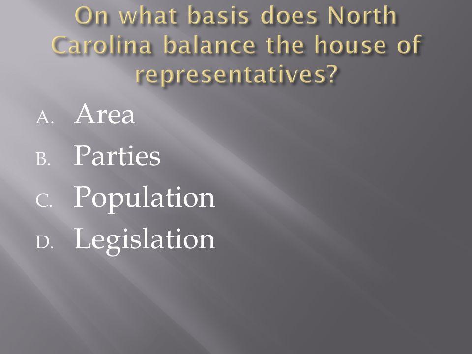 A. Area B. Parties C. Population D. Legislation
