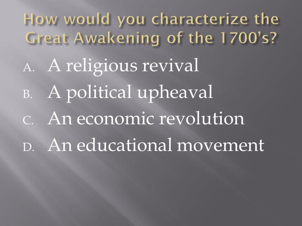 A. A religious revival B. A political upheaval C. An economic revolution D. An educational movement