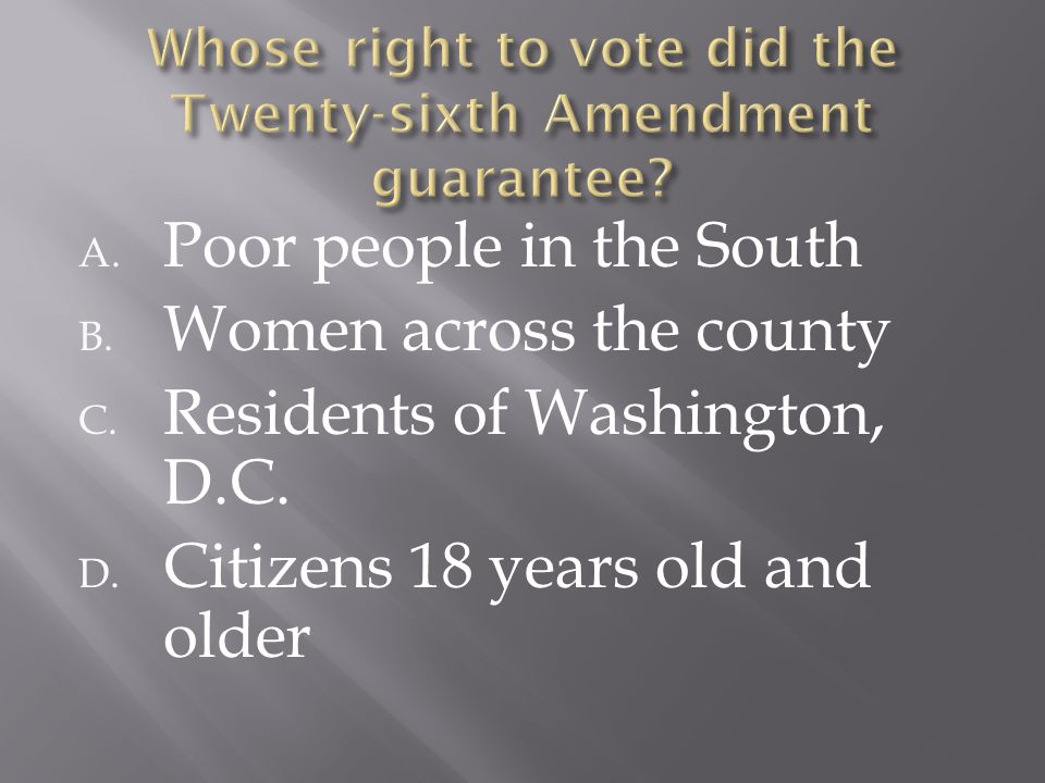 A. Poor people in the South B. Women across the county C. Residents of Washington, D.C. D. Citizens 18 years old and older