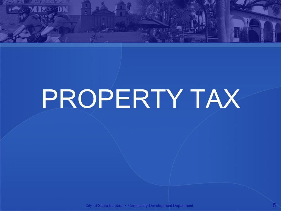 PROPERTY TAX City of Santa Barbara Community Development Department 5