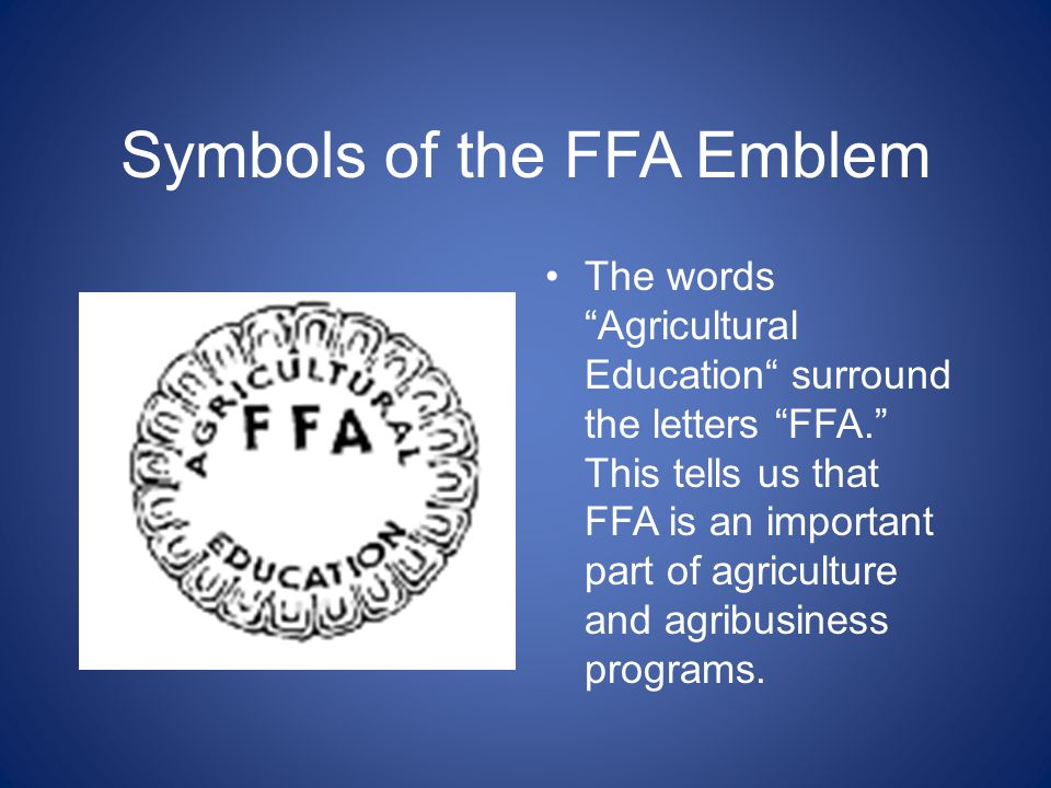 Symbols of the FFA Emblem The eagle. This is symbolic of the national scope of the FFA. Officer: Reporter