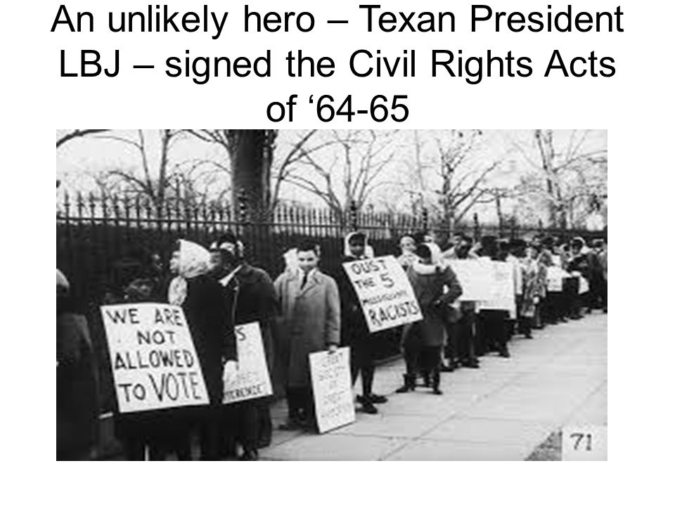 An unlikely hero – Texan President LBJ – signed the Civil Rights Acts of '64-65