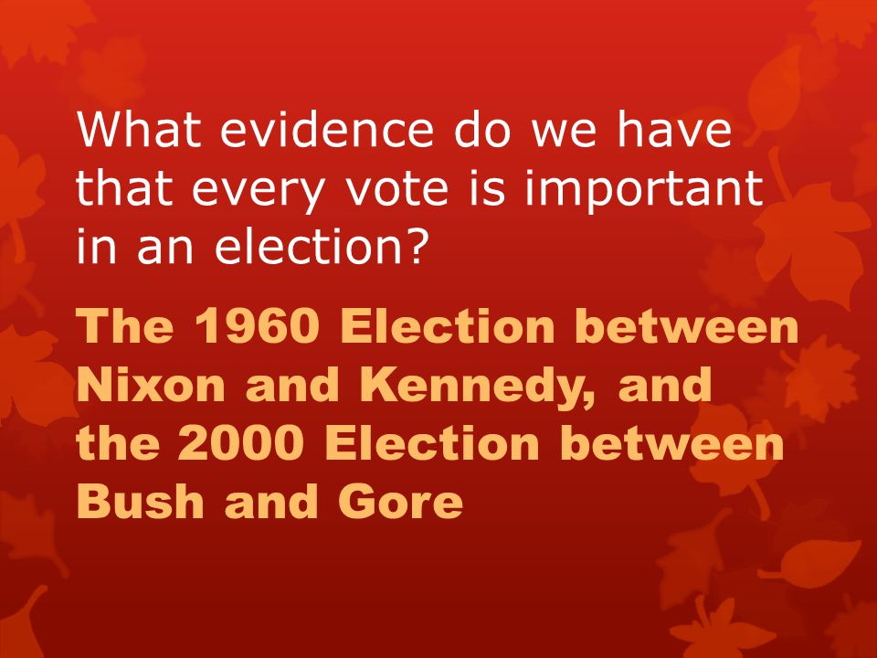The 1960 Election between Nixon and Kennedy, and the 2000 Election between Bush and Gore