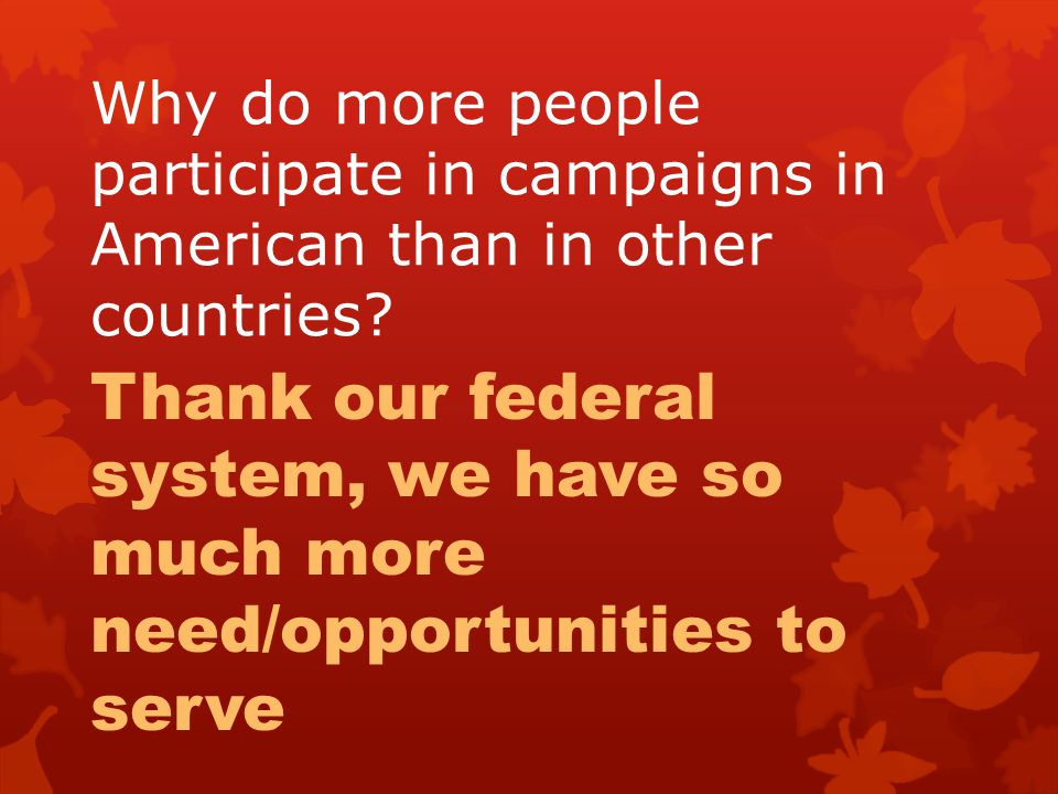Thank our federal system, we have so much more need/opportunities to serve