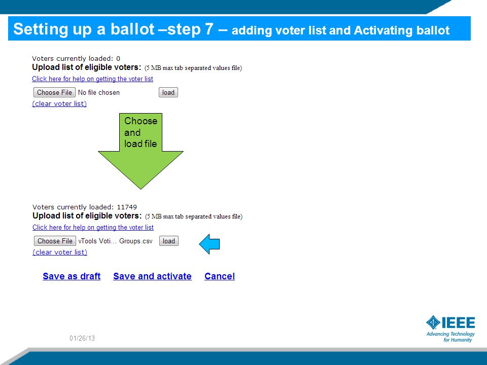 01/26/13 Choose and load file Setting up a ballot –step 7 – adding voter list and Activating ballot