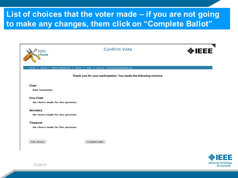 01/26/13 List of choices that the voter made – if you are not going to make any changes, them click on Complete Ballot