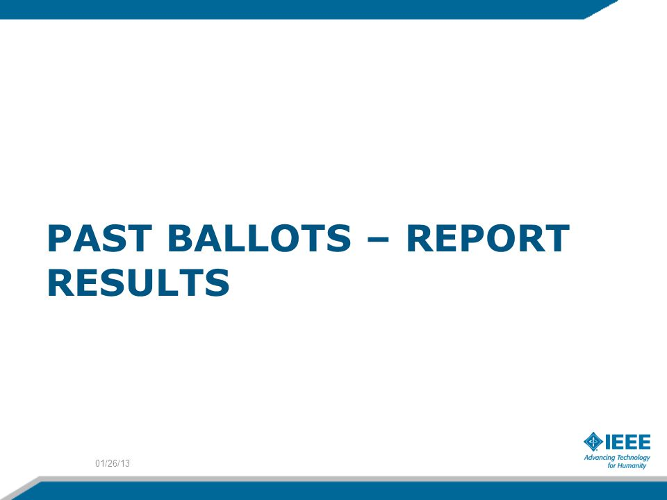 PAST BALLOTS – REPORT RESULTS 01/26/13