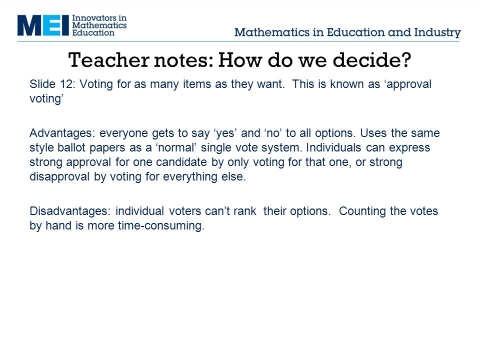 Teacher notes: How do we decide. Slide 12: Voting for as many items as they want.