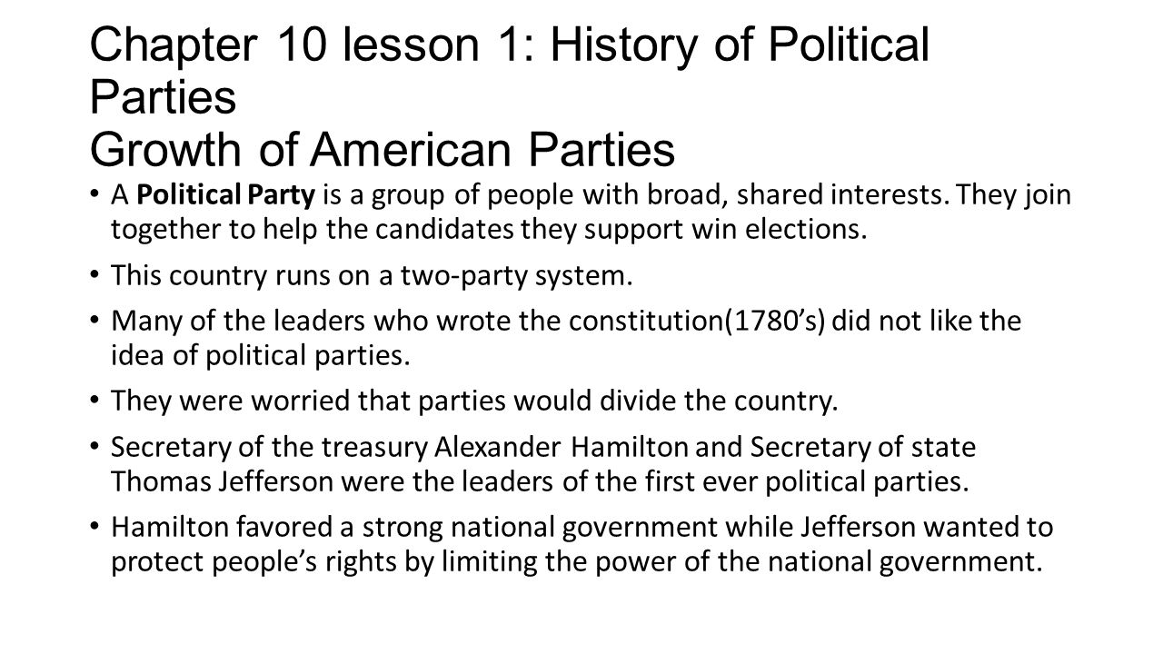Growth of American Parties Hamilton and his followers formed the Federalist party while Jefferson and his followers formed the Democratic-Republican party.
