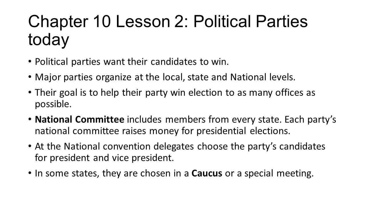 Organization of Political parties State and Local Organizations A Convention is an important time for building party unity.