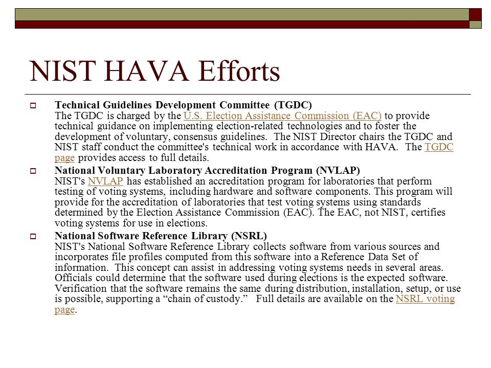 NIST HAVA Efforts  Technical Guidelines Development Committee (TGDC) The TGDC is charged by the U.S.