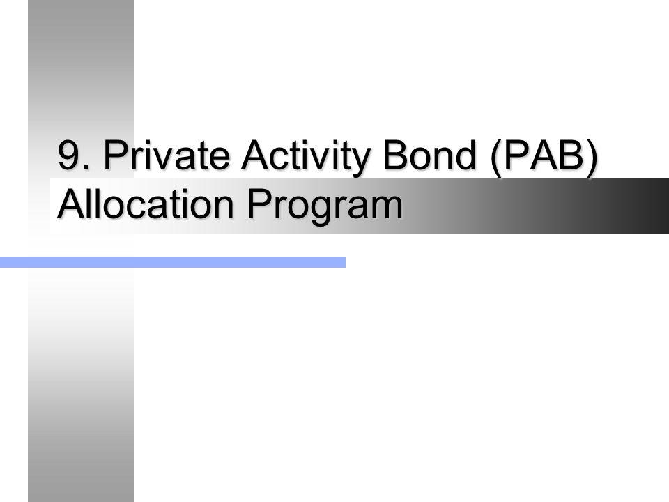 9. Private Activity Bond (PAB) Allocation Program