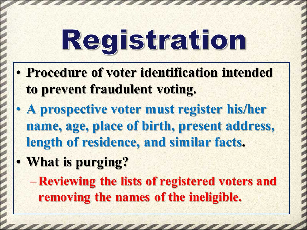 Procedure of voter identification intended to prevent fraudulent voting.Procedure of voter identification intended to prevent fraudulent voting. A pro