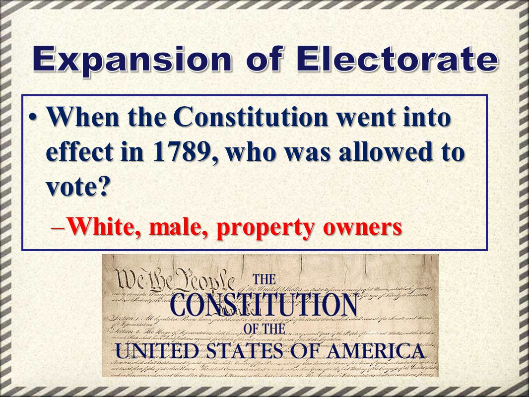 When the Constitution went into effect in 1789, who was allowed to vote?When the Constitution went into effect in 1789, who was allowed to vote? –Whit
