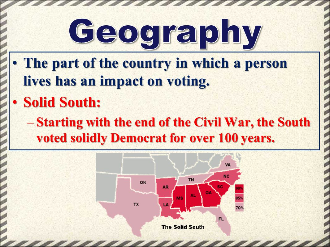 The part of the country in which a person lives has an impact on voting.The part of the country in which a person lives has an impact on voting. Solid