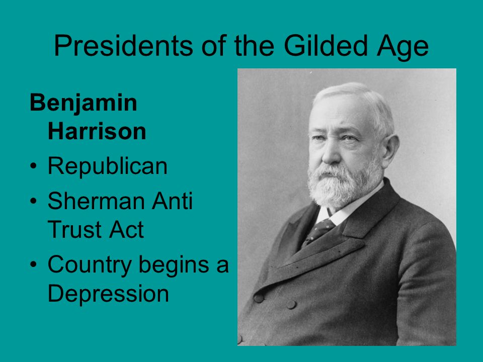 Presidents of the Gilded Age Grover Cleveland Democrat Gov't control over RR