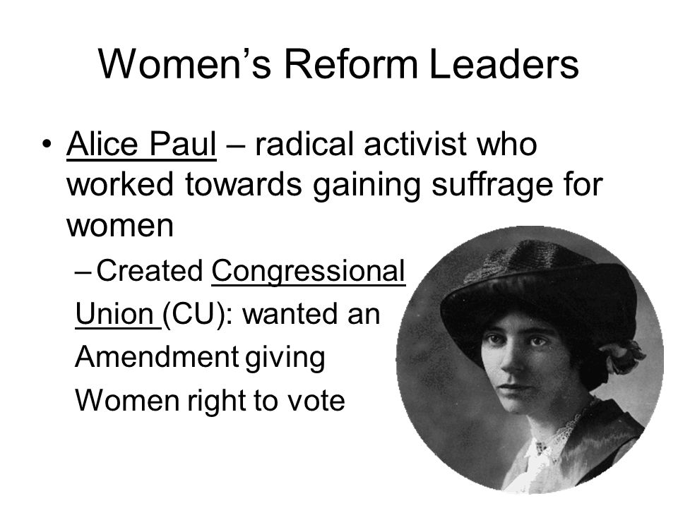 Women's Reform Leaders Florence Kelley – activist who worked towards gaining better working conditions