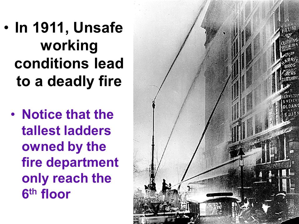 The Triangle Shirtwaist Factory operated on the top 3 floors of the 10 story Asch Building in New York City