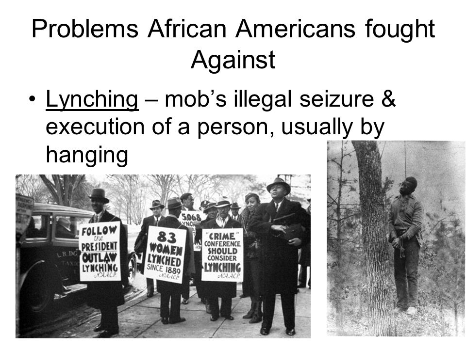 "Problems African Americans fought Against Plessy v. Ferguson – ""Separate but Equal"" –Supreme Court ruled against Homer Plessy saying segregation was l"