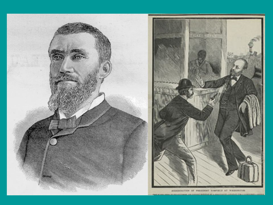 Presidents of the Gilded Age James A Garfield Republican Killed by a lawyer, Charles Guiteau