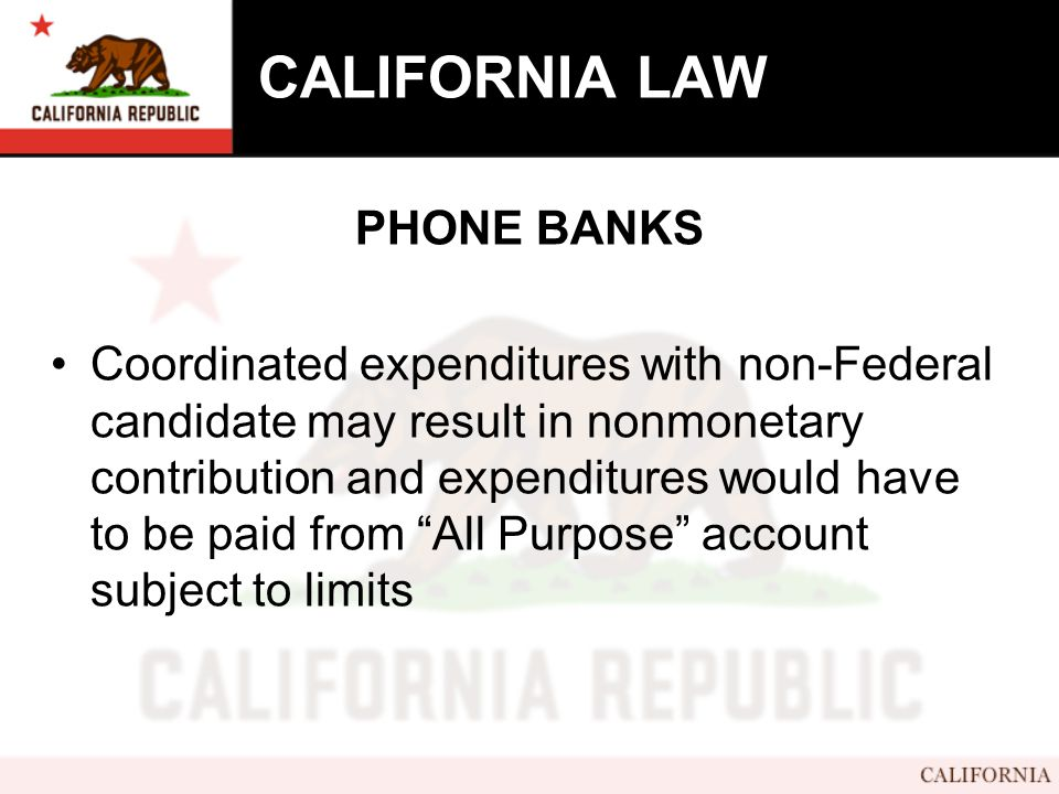 CALIFORNIA LAW PHONE BANKS Coordinated expenditures with non-Federal candidate may result in nonmonetary contribution and expenditures would have to be paid from All Purpose account subject to limits
