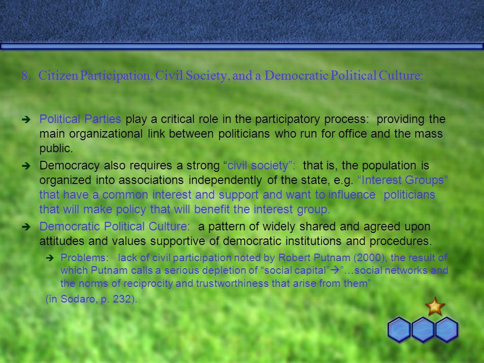 8. Citizen Participation, Civil Society, and a Democratic Political Culture:  Political Parties play a critical role in the participatory process: pr