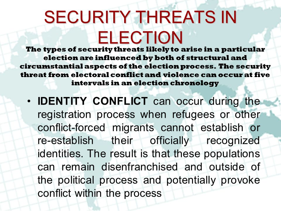 SECURITY THREATS IN ELECTION IDENTITY CONFLICT can occur during the registration process when refugees or other conflict-forced migrants cannot establ