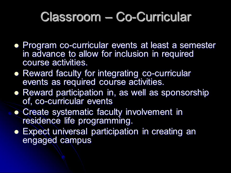 Classroom – Co-Curricular Program co-curricular events at least a semester in advance to allow for inclusion in required course activities. Program co