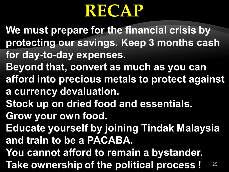 We must prepare for the financial crisis by protecting our savings. Keep 3 months cash for day-to-day expenses. Beyond that, convert as much as you ca