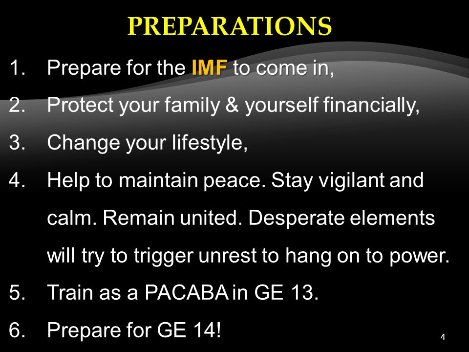 4 1.Prepare for the IMF to come in 1.Prepare for the IMF to come in, 2.Protect your family & yourself financially, 3.Change your lifestyle, 4.Help to