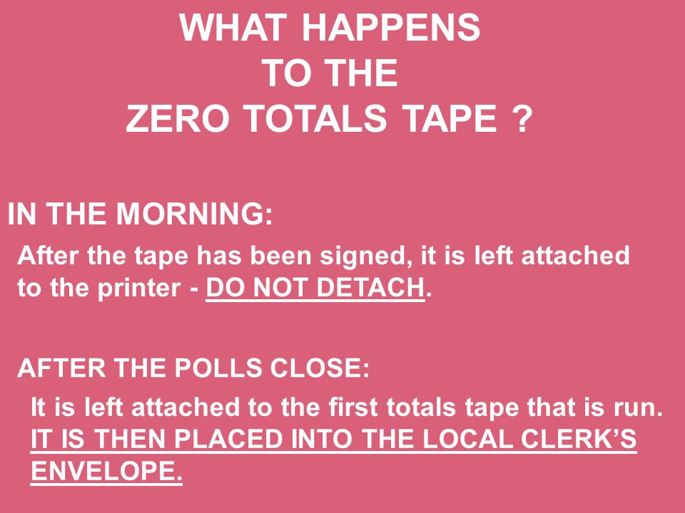 WHAT HAPPENS TO THE ZERO TOTALS TAPE .