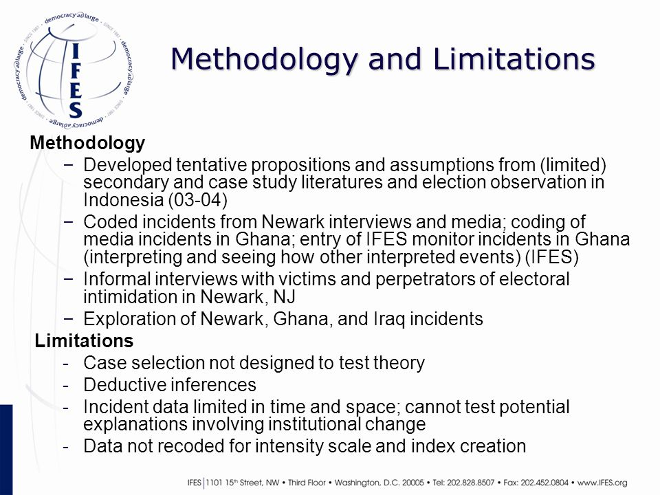 Methodology and Limitations Methodology – Developed tentative propositions and assumptions from (limited) secondary and case study literatures and ele