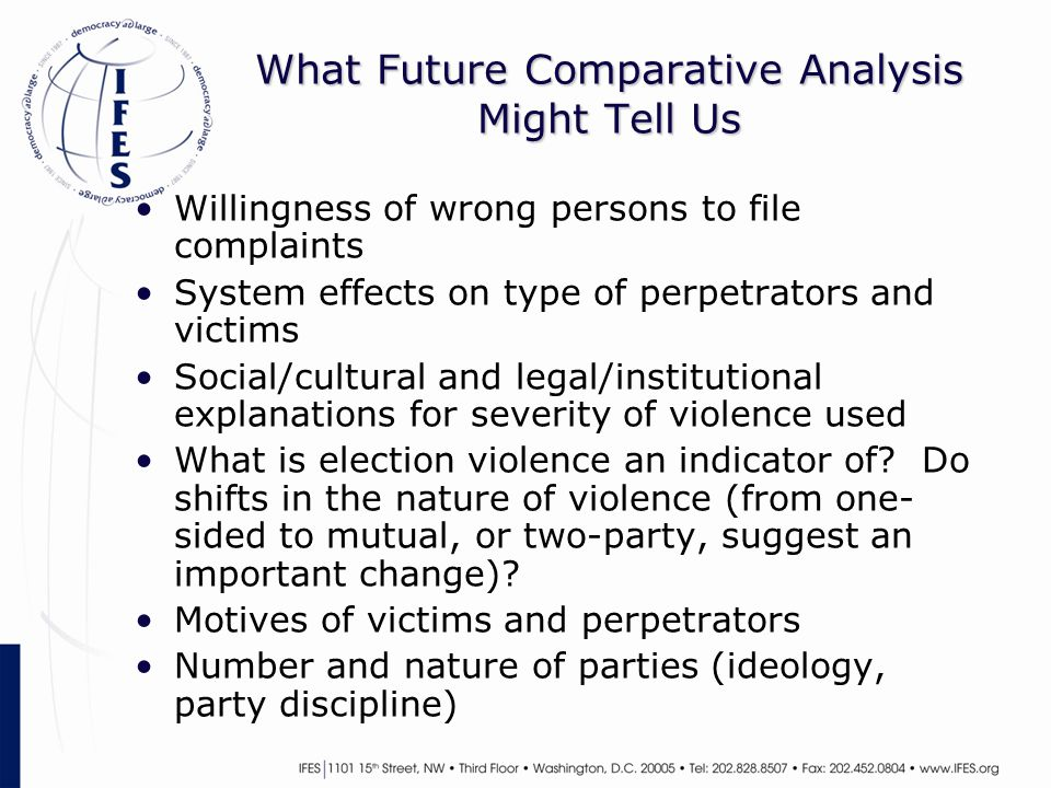 What Future Comparative Analysis Might Tell Us Willingness of wrong persons to file complaints System effects on type of perpetrators and victims Soci