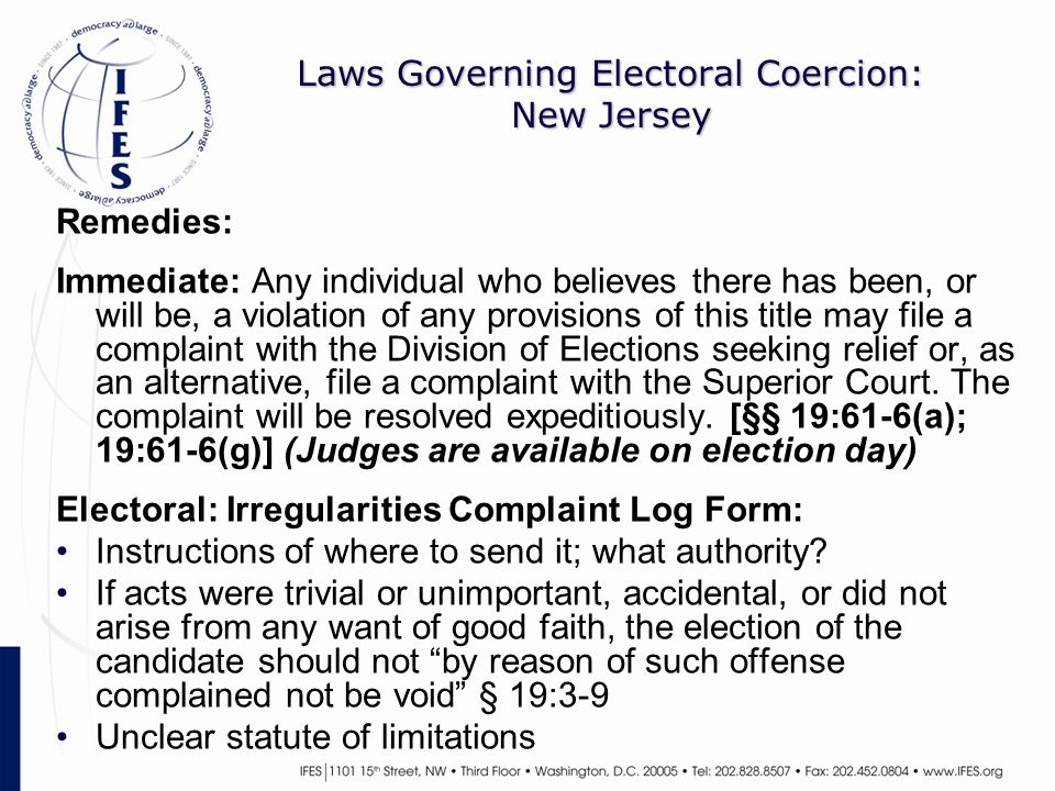 Laws Governing Electoral Coercion: New Jersey Remedies: Immediate: Any individual who believes there has been, or will be, a violation of any provisio