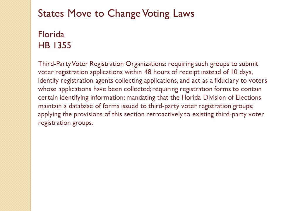Florida HB 1355 Third-Party Voter Registration Organizations: requiring such groups to submit voter registration applications within 48 hours of recei