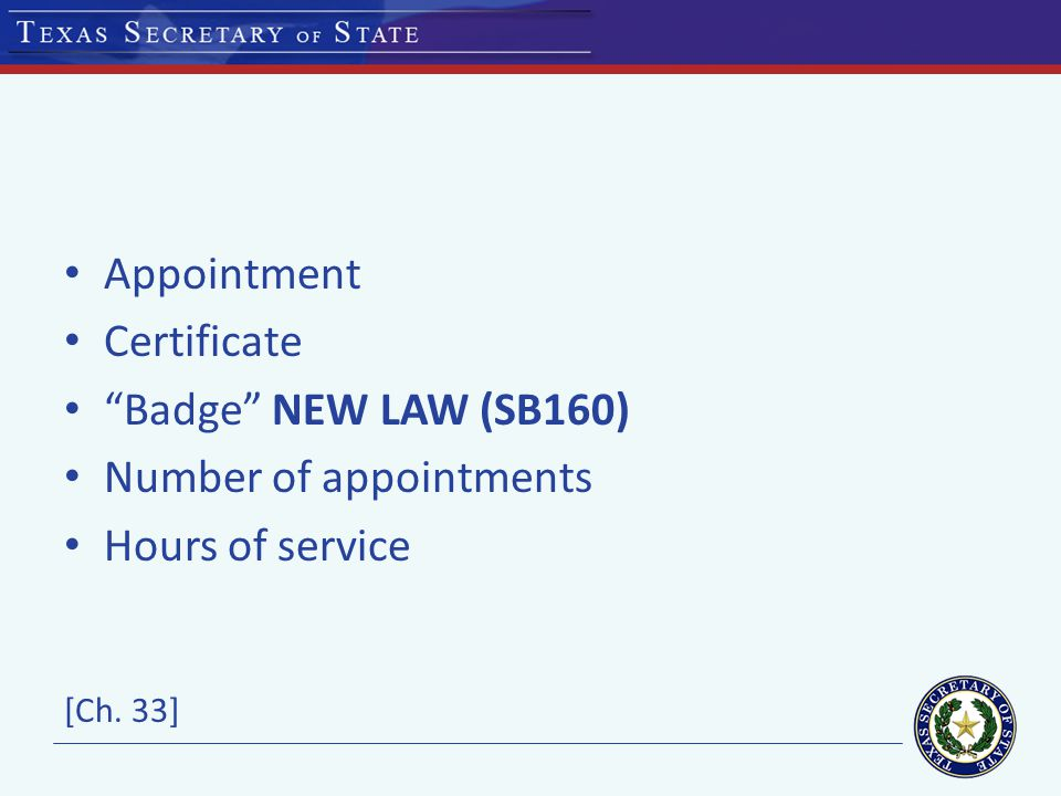 Appointment Certificate Badge NEW LAW (SB160) Number of appointments Hours of service [Ch. 33]